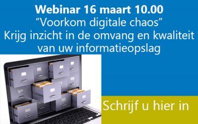 """Webinar """"Voorkom digitale chaos!"""" Krijg inzicht in de omvang en kwaliteit van uw informatieopslag"""